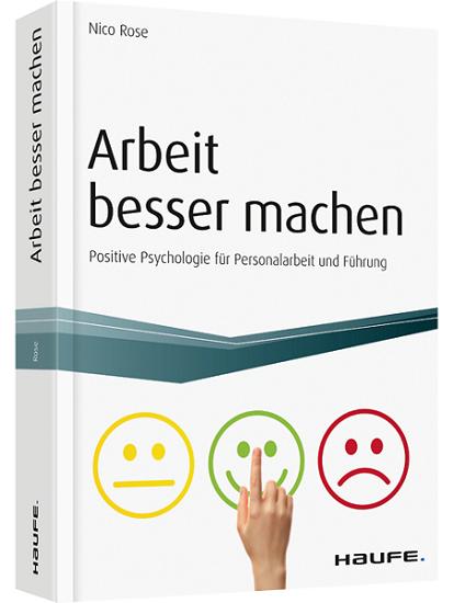 Nico Rose | Arbeit Besser Machen | Positive Psychologie | Haufe