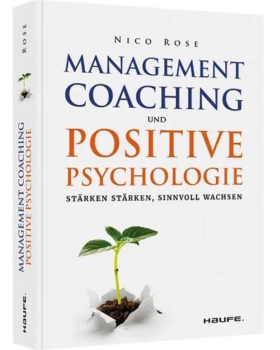 Management Coaching & Positive Psychologie   Buch   Nico Rose